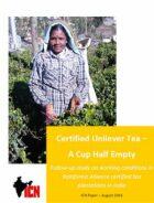 Arbeidsomstandigheden bij Rainforest Alliance gecertificeerde 'Unilever theeplantages' nog steeds onder de maat