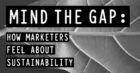 New Study: Marketers Feel Frustrated in Their Desire to Drive More Sustainability Efforts