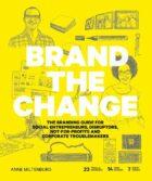 Brand the Change, The Branding Guide for Social Entrepreneurs