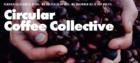 Circular Coffee Fund bespaart afval en steunt transitie naar duurzamere koffielandbouw