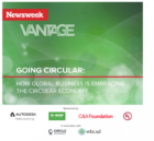 Newsweek Vantage research: How global business is embracing the circular economy