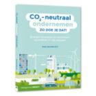 Nieuw boek: CO₂-neutraal ondernemen - Zo doe je dat!