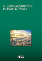"BCG issued the report ""A Circular Solution to Plastic Waste"""
