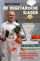 Nieuw boek: Hoe Jaap Korteweg (De Vegetarische Slager) zijn voedselrevolutie ontketende:  van idealistische droom naar wereldsucces