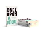 Nieuw boek Once Upon A Future: een fascinerende expeditie naar een wereld waarnaar we allemaal verlangen