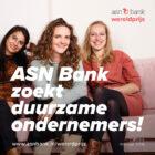 ASN Bank zoekt duurzame ideeën voor ASN Bank Wereldprijs 2020
