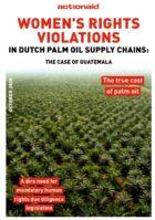 Onderzoek ActionAid: Nederlandse bedrijven betrokken bij vrouwenrechtenschendingen in Guatemala